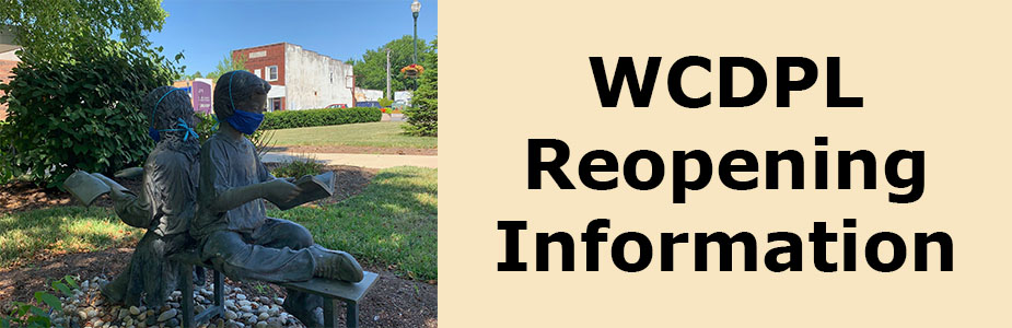 WCDPL Reopening Information with photo of statue of children reading