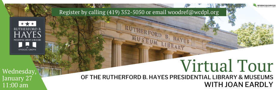 Virtual Tour of the Rutherford B. Hayes Presidential Library & Museums with Joan Eardly